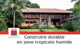 Construire durable en zone tropicale humide Construire durable en zone tropicale humide