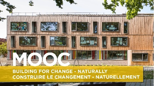 Building for change - Naturally / Construire le changement - Naturellement - SESSION 1 2020MOOCBAT02